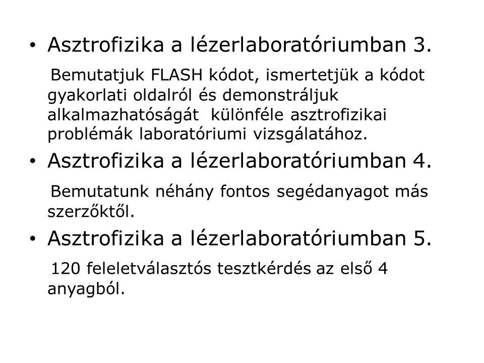 Asztrofizika a lézerlaboratóriumban 3.
