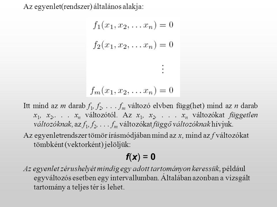 Az egyenlet(rendszer) általános alakja: Itt mind az m darab f 1, f 2,...