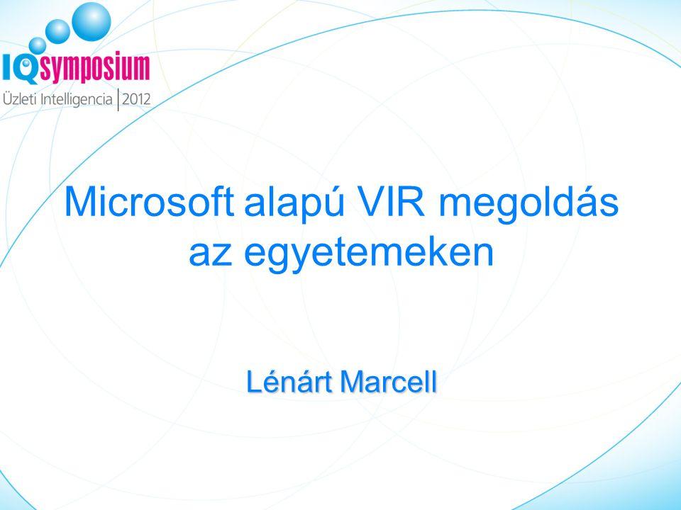 Microsoft alapú VIR megoldás az egyetemeken Lénárt Marcell
