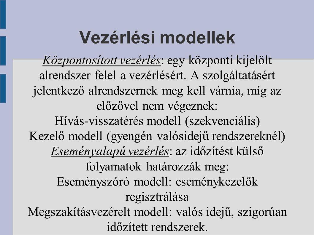 Vezérlési modellek Központosított vezérlés: egy központi kijelölt alrendszer felel a vezérlésért.