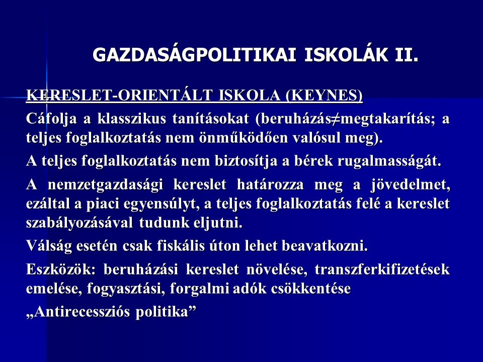 GAZDASÁGPOLITIKAI ISKOLÁK III.
