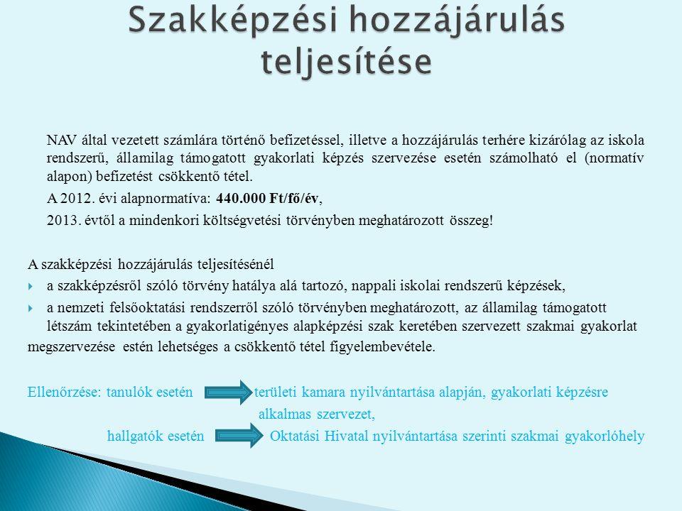 A szakképzési hozzájárulás gyakorlati képzéssel történő teljesítése: a) a szakképzésről szóló törvényben foglaltak szerint aa) a szakközépiskola vagy szakiskola (a továbbiakban együtt: szakképző iskola) és a hozzájárulásra kötelezett között létrejött együttműködési megállapodás (új Szt.56-57.§) alapján, az iskolai rendszerű szakképzésben a nappali rendszerű oktatásban és a nappali oktatás munkarendje szerint szervezett felnőttoktatásban, vagy ab) a szakképző iskola tanulója és a hozzájárulásra kötelezett között létrejött tanulószerződés (új Szt.