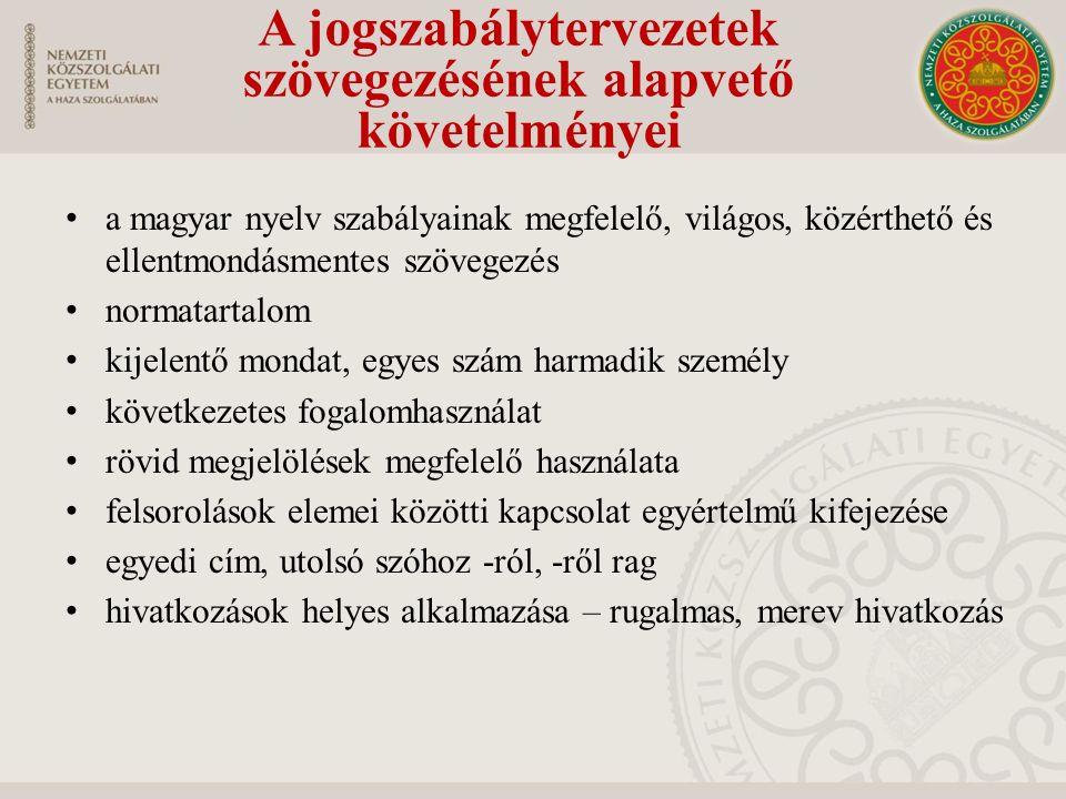 a magyar nyelv szabályainak megfelelő, világos, közérthető és ellentmondásmentes szövegezés normatartalom kijelentő mondat, egyes szám harmadik személ
