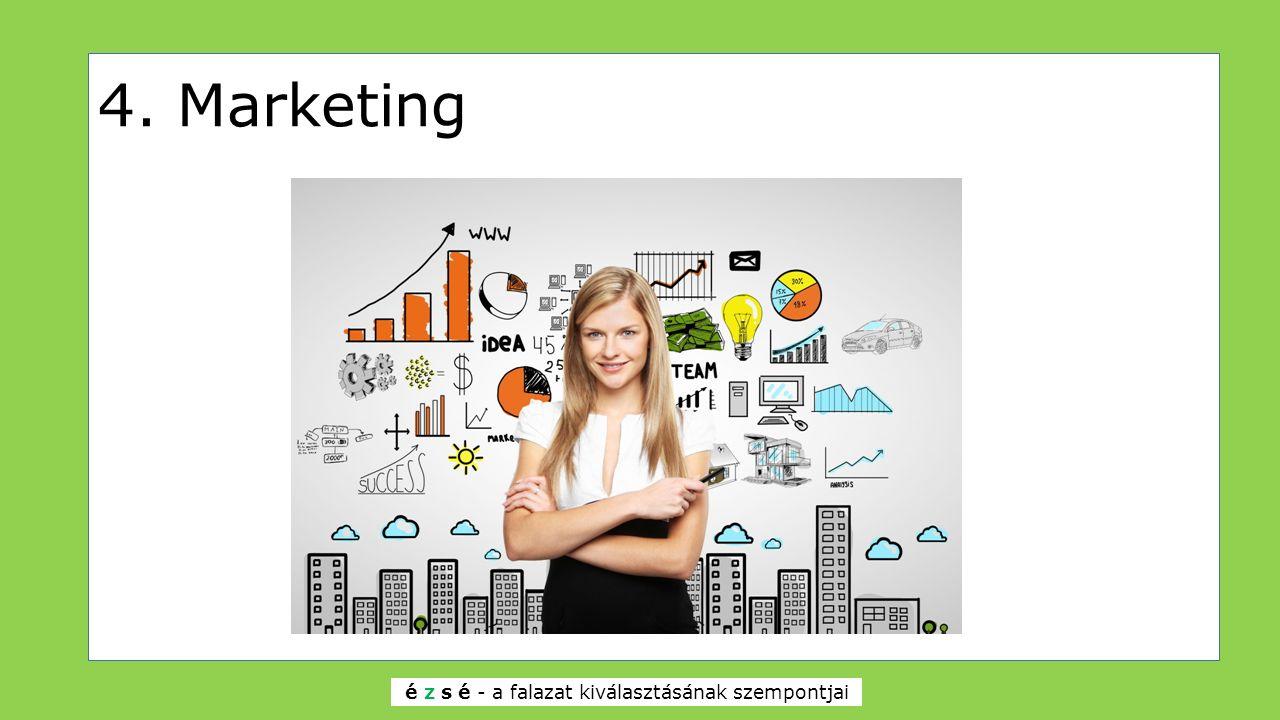 4. Marketing é z s é - a falazat kiválasztásának szempontjai