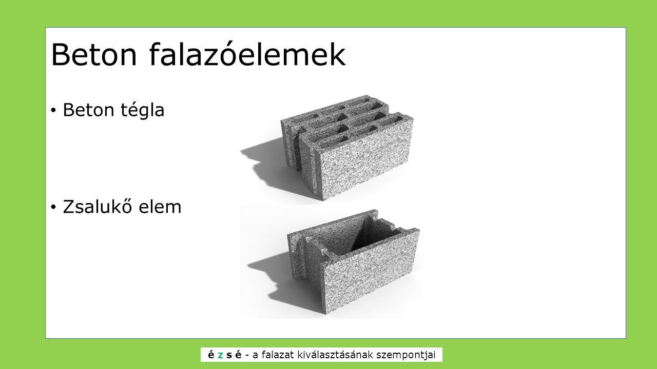 Beton falazóelemek Beton tégla Zsalukő elem é z s é - a falazat kiválasztásának szempontjai