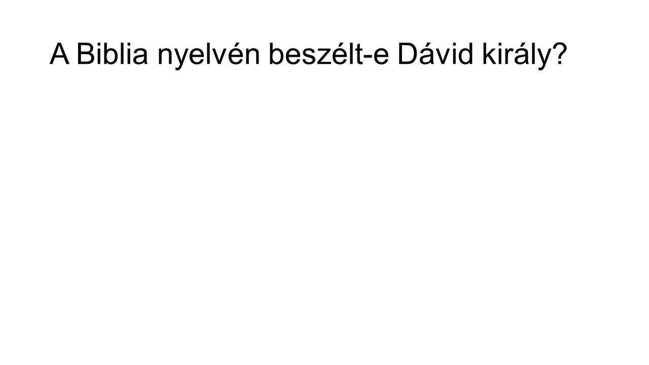 A Biblia nyelvén beszélt-e Dávid király