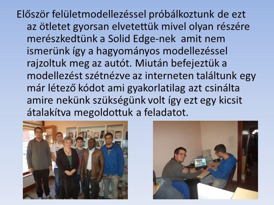 Először felületmodellezéssel próbálkoztunk de ezt az ötletet gyorsan elvetettük mivel olyan részére merészkedtünk a Solid Edge-nek amit nem ismerünk í