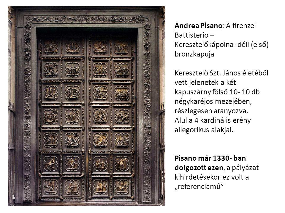 Andrea Pisano: A firenzei Battisterio – Keresztelőkápolna- déli (első) bronzkapuja Keresztelő Szt. János életéből vett jelenetek a két kapuszárny föls