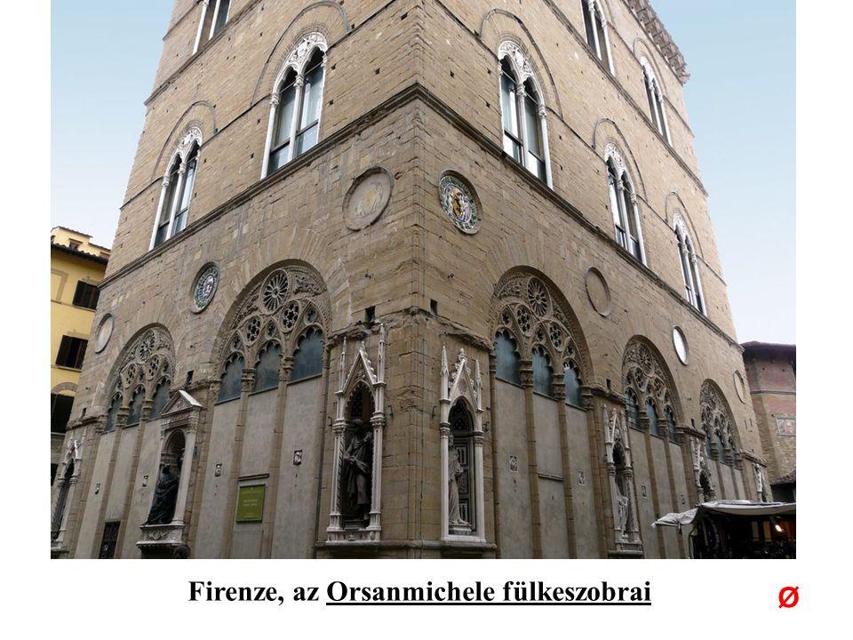 Firenze, az Orsanmichele fülkeszobrai Ø
