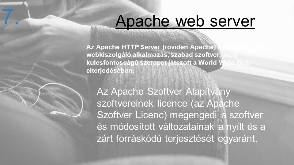 Az Apache HTTP Server (röviden Apache) nyílt forráskódú webkiszolgáló alkalmazás, szabad szoftver, mely kulcsfontosságú szerepet játszott a World Wide