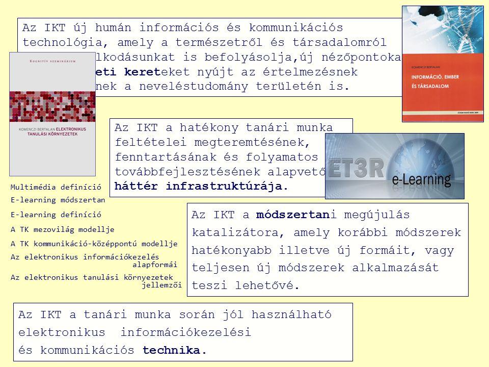 Az IKT a tanári munka során jól használható elektronikus információkezelési és kommunikációs technika. Az IKT a módszertani megújulás katalizátora, am