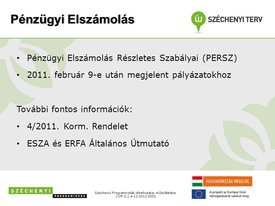 Az elszámolhatóság általános szabályai Az általános szabályokat az ESZA és ERFA Általános útmutató Megvalósítás során az elfogadott költségvetésében szereplő költségek számolhatók el Széchenyi Programirodák létrehozása, működtetése VOP-2.1.4-11-2011-0001