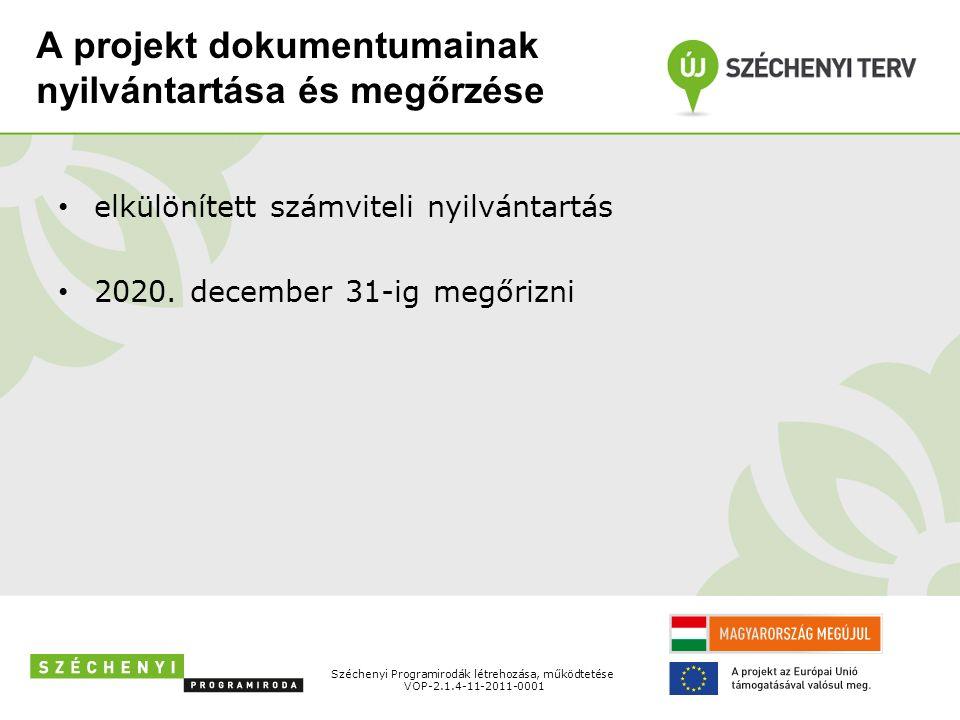 A projekt dokumentumainak nyilvántartása és megőrzése elkülönített számviteli nyilvántartás 2020.