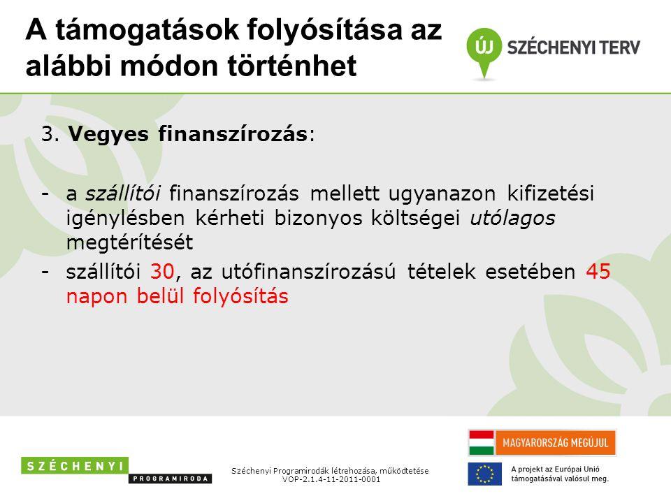 A támogatások folyósítása az alábbi módon történhet 4.Engedményezés: -Az engedményezés során az engedményező (utófin.