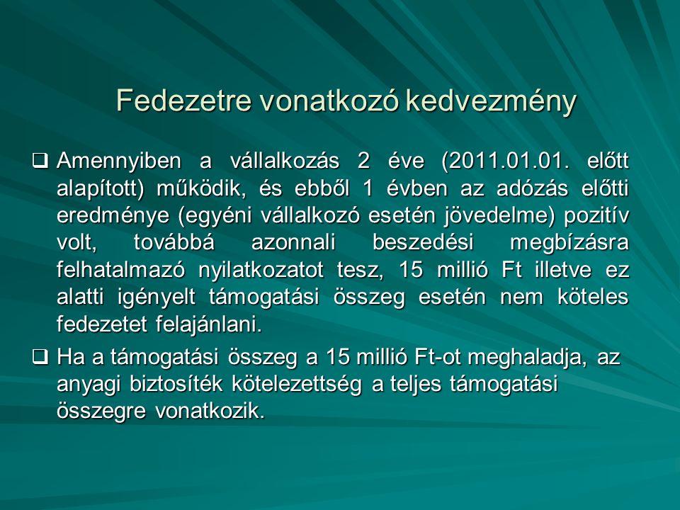 Fedezetre vonatkozó kedvezmény AAAAmennyiben a vállalkozás 2 éve (2011.01.01.