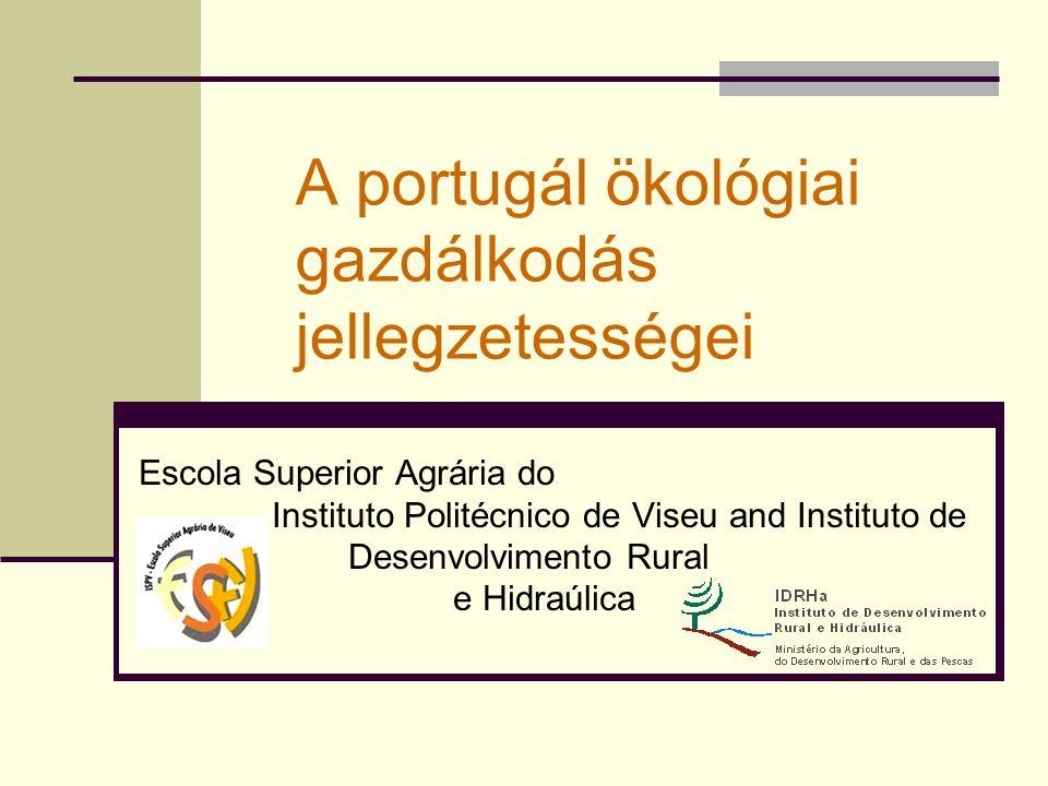 Ökológiai gazdálkodás – Portugália Az ökológiai gazdálkodás a mezőgazdaság perspektivikus ágazata, amely növekedést mutat  köszönhetően a minőségi termékek iránti növekvő keresletnek  és a sorozatosan élelmiszeripari botrányoknak