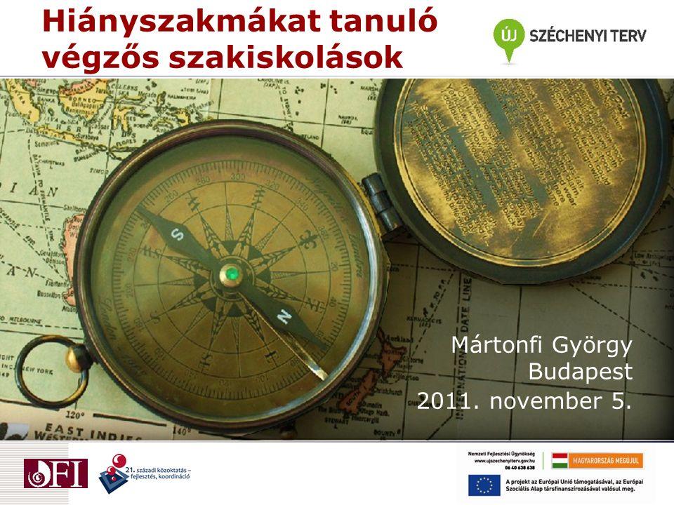 Hiányszakmákat tanuló végzős szakiskolások Mártonfi György Budapest 2011. november 5.