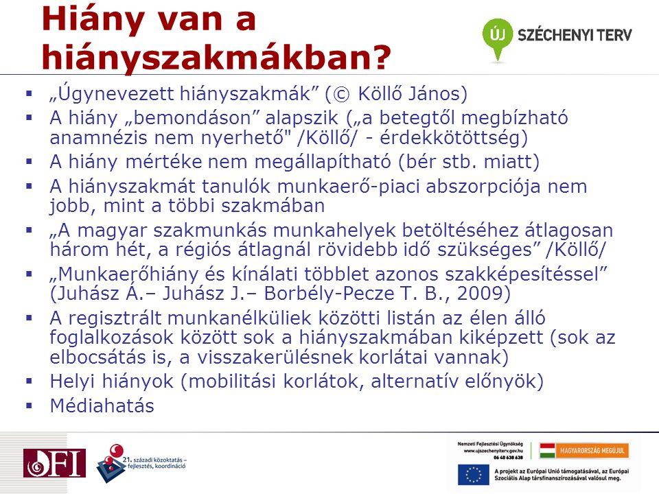 """Hiány van a hiányszakmákban?  """"Úgynevezett hiányszakmák"""" (© Köllő János)  A hiány """"bemondáson"""" alapszik (""""a betegtől megbízható anamnézis nem nyerhe"""