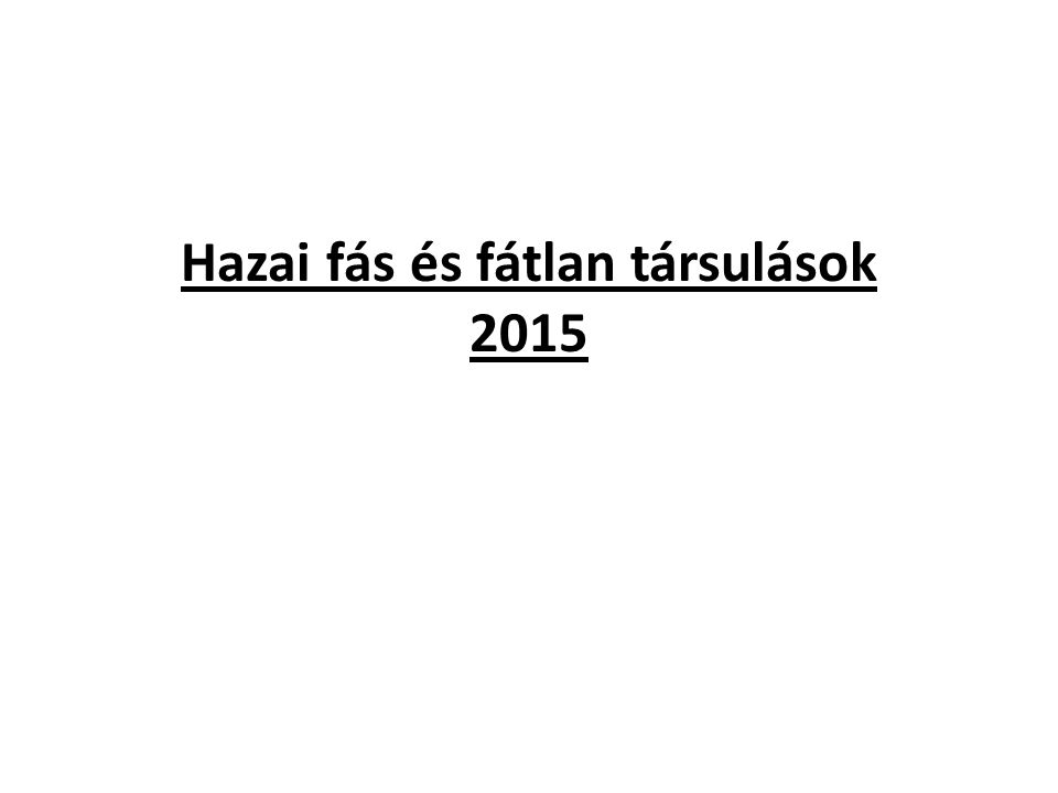 Hazai fás és fátlan társulások 2015