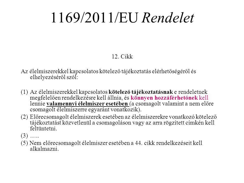 1169/2011/EU Rendelet 12.