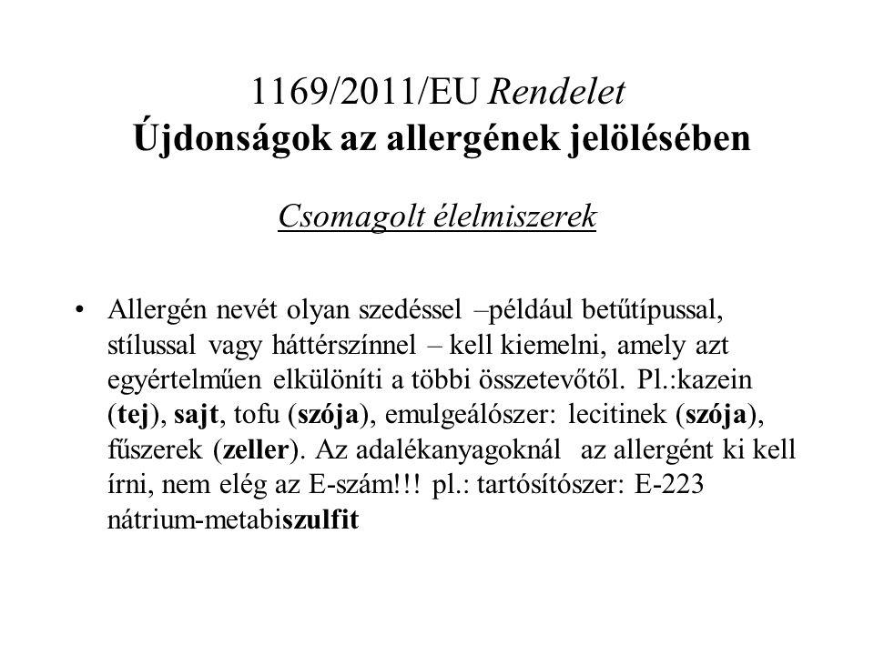 1169/2011/EU Rendelet Újdonságok az allergének jelölésében Csomagolt élelmiszerek Allergén nevét olyan szedéssel –például betűtípussal, stílussal vagy háttérszínnel – kell kiemelni, amely azt egyértelműen elkülöníti a többi összetevőtől.