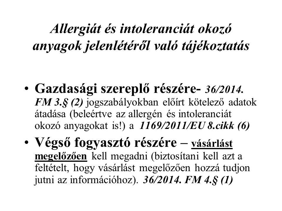 Allergiát és intoleranciát okozó anyagok jelenlétéről való tájékoztatás Gazdasági szereplő részére- 36/2014.