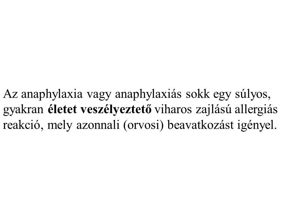 Az anaphylaxia vagy anaphylaxiás sokk egy súlyos, gyakran életet veszélyeztető viharos zajlású allergiás reakció, mely azonnali (orvosi) beavatkozást igényel.