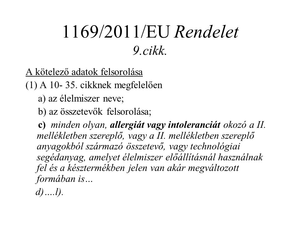 1169/2011/EU Rendelet 9.cikk. A kötelező adatok felsorolása (1) A 10- 35.