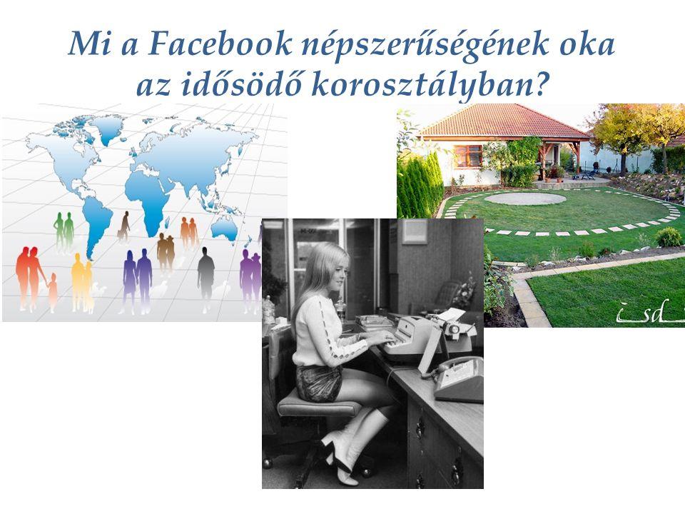 Mi a Facebook népszerűségének oka az idősödő korosztályban