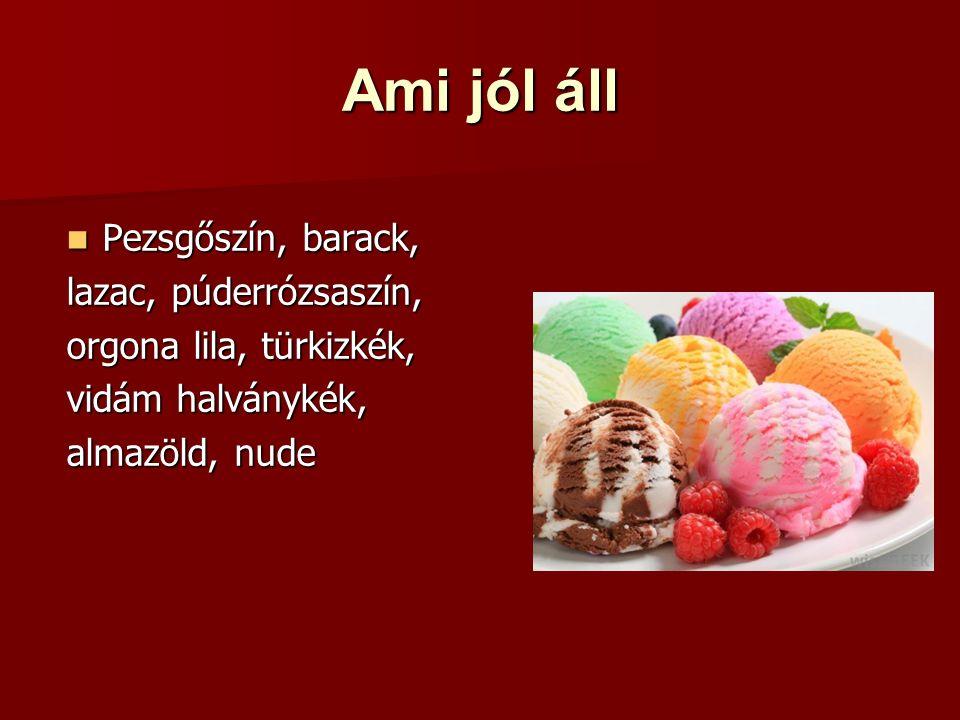 Ami jól áll Pezsgőszín, barack, Pezsgőszín, barack, lazac, púderrózsaszín, orgona lila, türkizkék, vidám halványkék, almazöld, nude