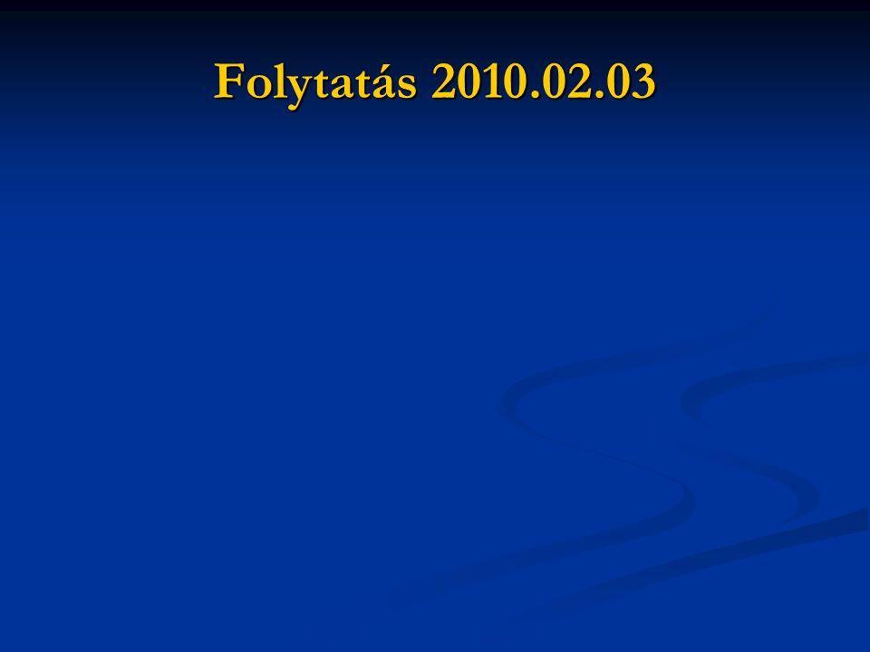 Folytatás 2010.02.03