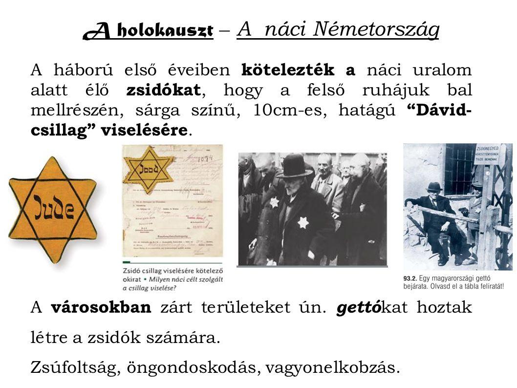 A háború első éveiben kötelezték a náci uralom alatt élő zsidókat, hogy a felső ruhájuk bal mellrészén, sárga színű, 10cm-es, hatágú Dávid- csillag viselésére.
