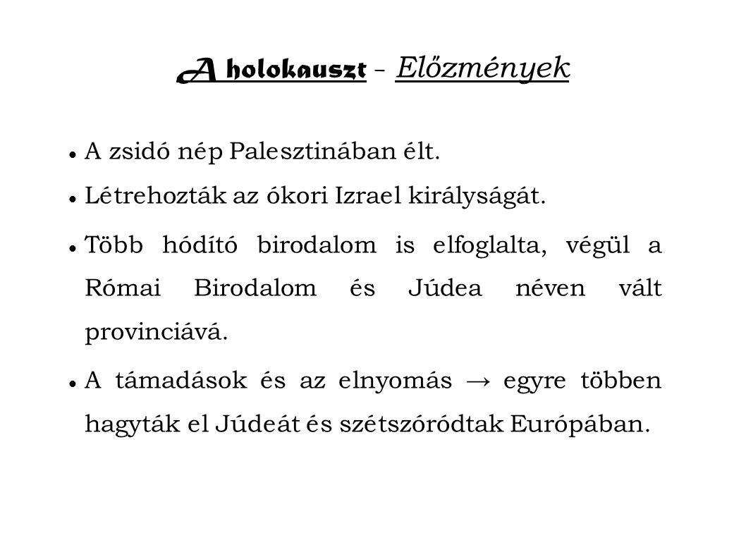 A holokauszt - Előzmények A zsidó nép Palesztinában élt.