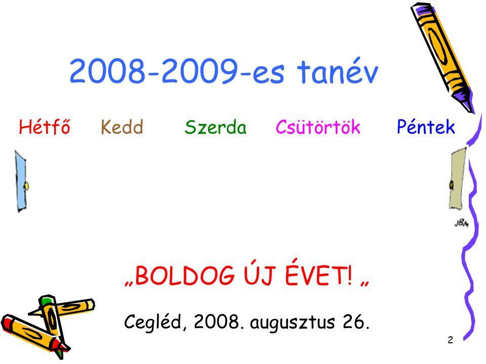 """2 2008-2009-es tanév """"BOLDOG ÚJ ÉVET. """" Cegléd, 2008."""