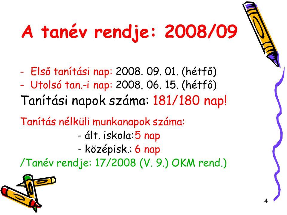 Órakeretek: tervezés egy 16 osztályos ált.iskolában: 2008/09-ben !.