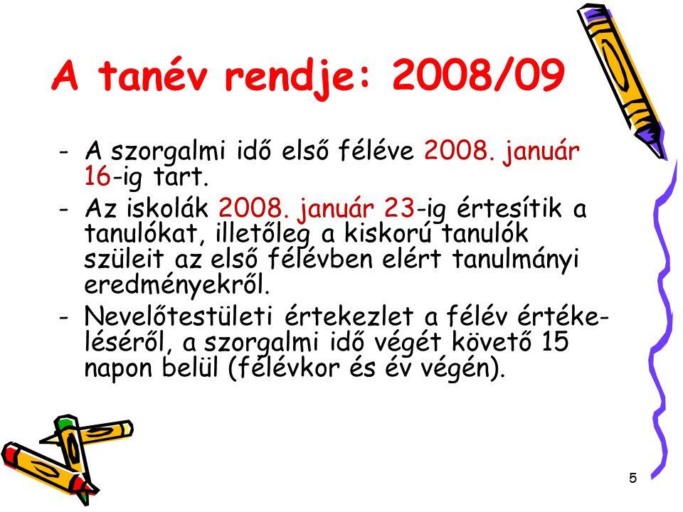 5 A tanév rendje: 2008/09 -A szorgalmi idő első féléve 2008.