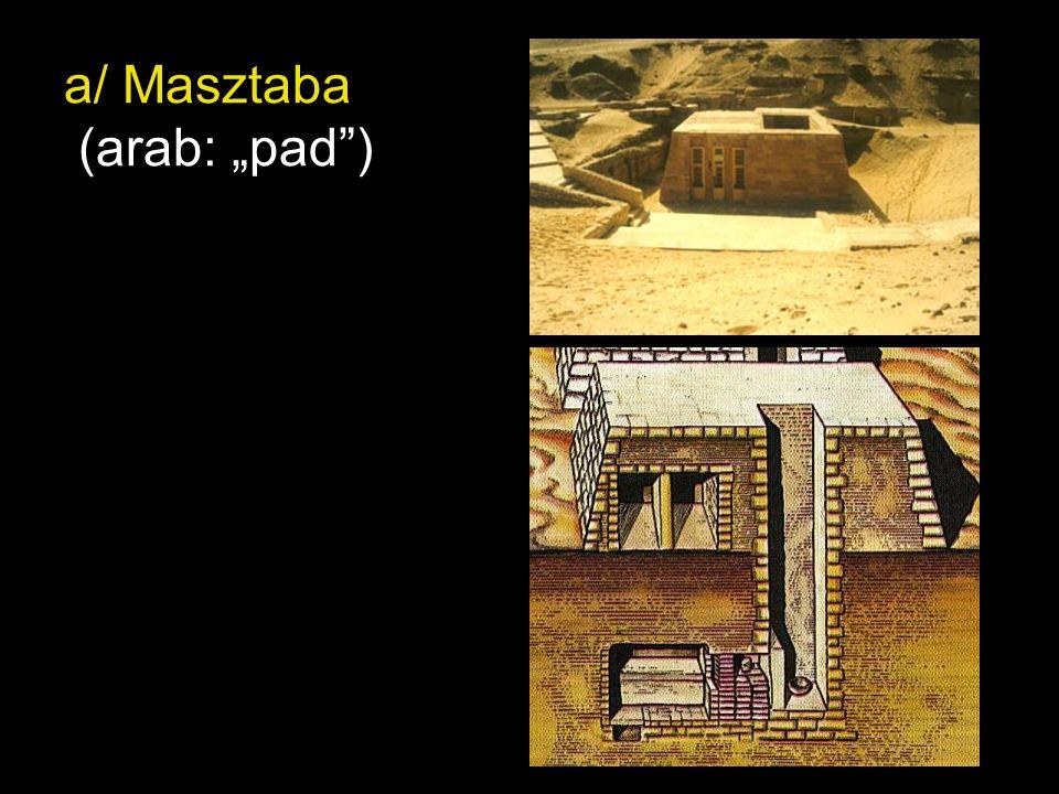 """a/ Masztaba (arab: """"pad"""")"""