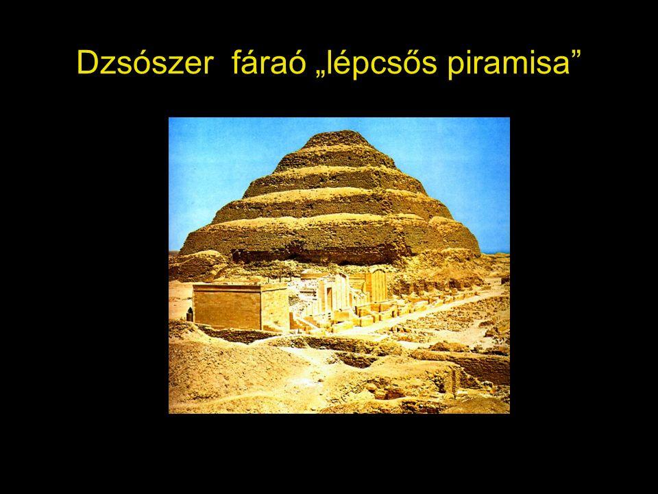 """Dzsószer fáraó """"lépcsős piramisa"""""""