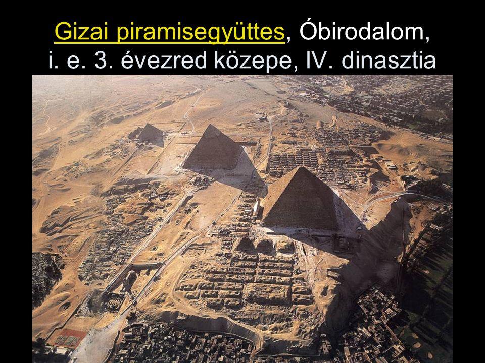 Gizai piramisegyüttes, Óbirodalom, i. e. 3. évezred közepe, IV. dinasztia