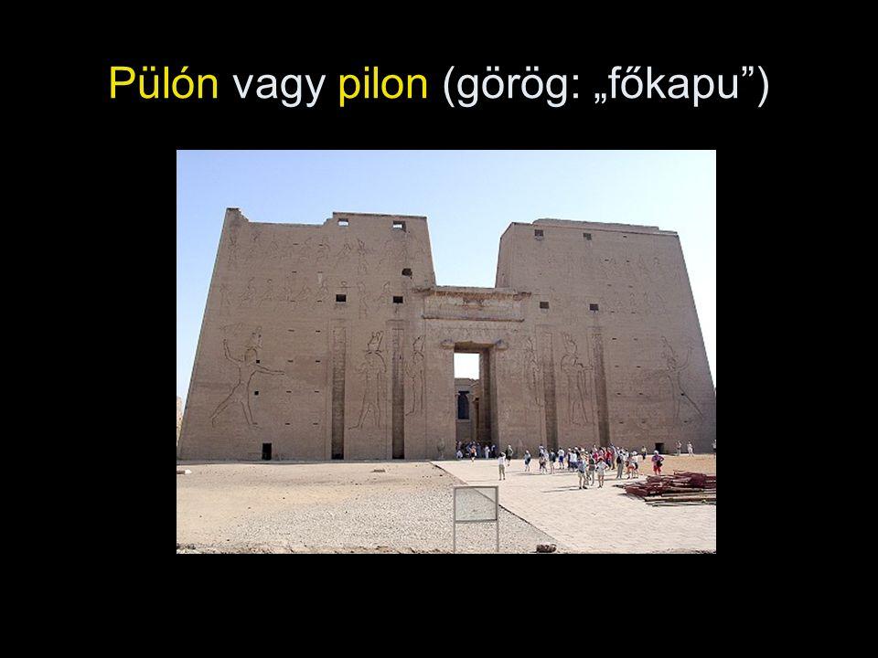 """Pülón vagy pilon (görög: """"főkapu"""")"""
