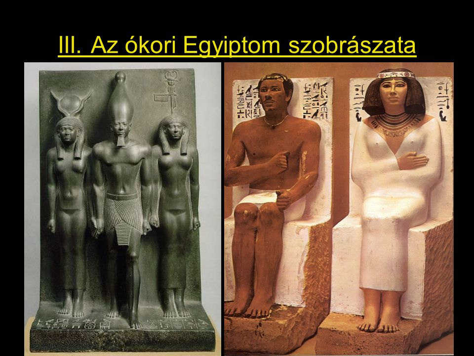III. Az ókori Egyiptom szobrászata