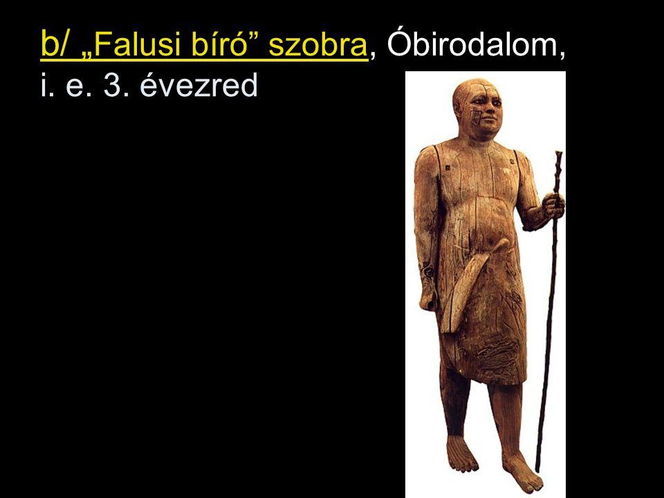 """b/ """" Falusi bíró szobra, Óbirodalom, i. e. 3. évezred"""
