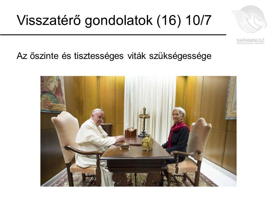 Visszatérő gondolatok (16) 10/7 Az őszinte és tisztességes viták szükségessége