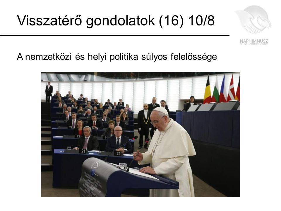 Visszatérő gondolatok (16) 10/8 A nemzetközi és helyi politika súlyos felelőssége