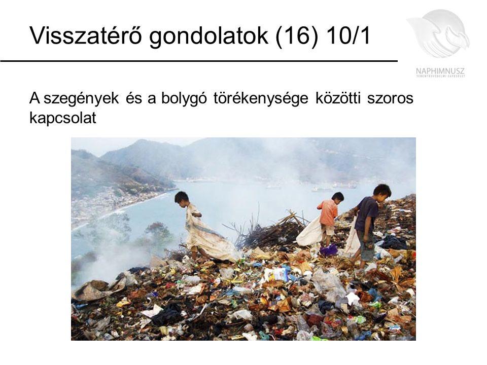 Visszatérő gondolatok (16) 10/1 A szegények és a bolygó törékenysége közötti szoros kapcsolat
