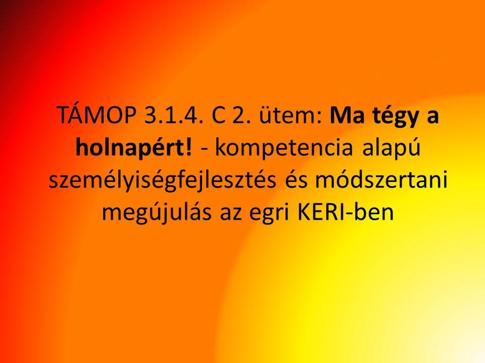 TÁMOP 3.1.4. C 2. ütem: Ma tégy a holnapért.