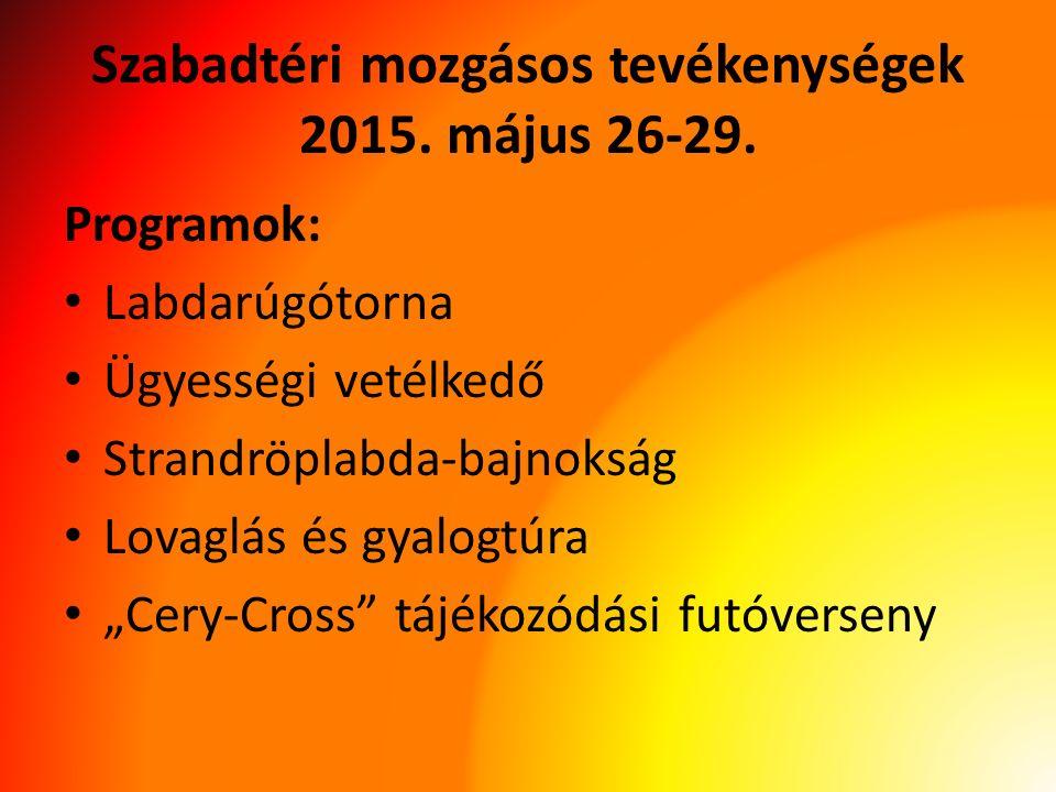 Szabadtéri mozgásos tevékenységek 2015. május 26-29.
