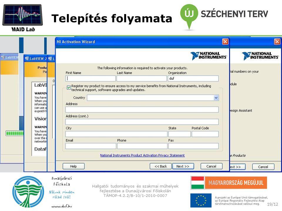 Telepítés folyamata 19/12 Hallgatói tudományos és szakmai műhelyek fejlesztése a Dunaújvárosi Főiskolán TÁMOP-4.2.2/B-10/1-2010-0007