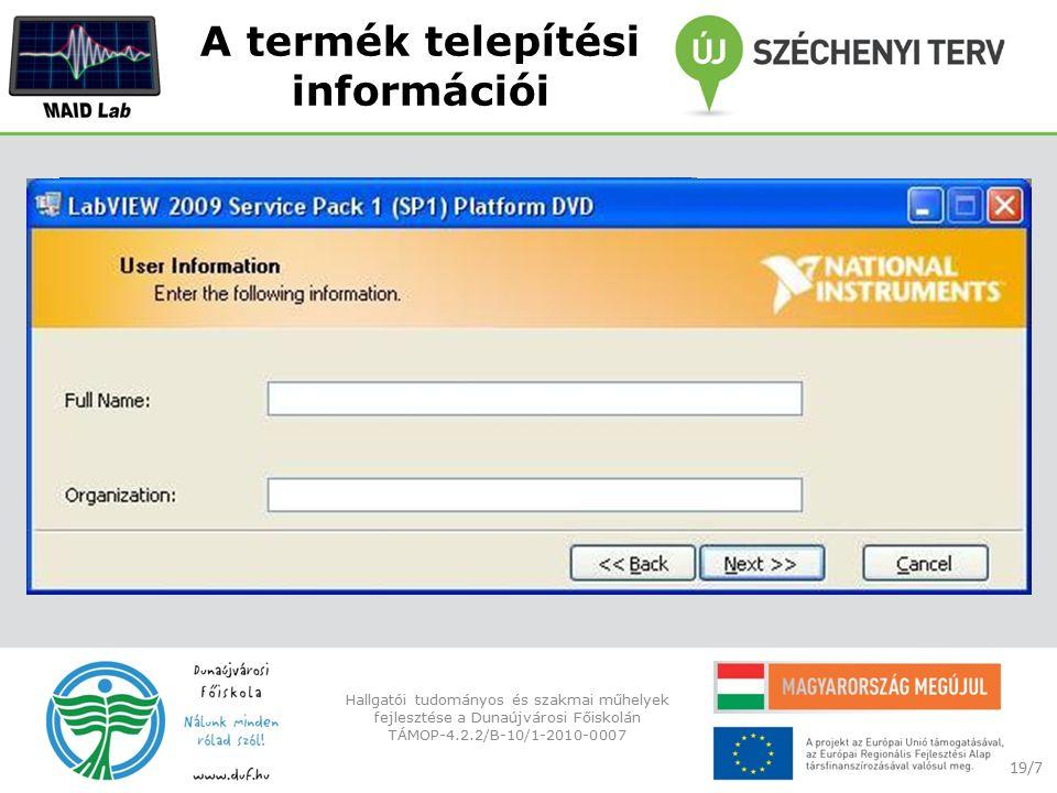A termék telepítési információi 19/7 Hallgatói tudományos és szakmai műhelyek fejlesztése a Dunaújvárosi Főiskolán TÁMOP-4.2.2/B-10/1-2010-0007