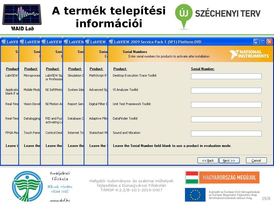 A termék telepítési információi 19/8 Hallgatói tudományos és szakmai műhelyek fejlesztése a Dunaújvárosi Főiskolán TÁMOP-4.2.2/B-10/1-2010-0007